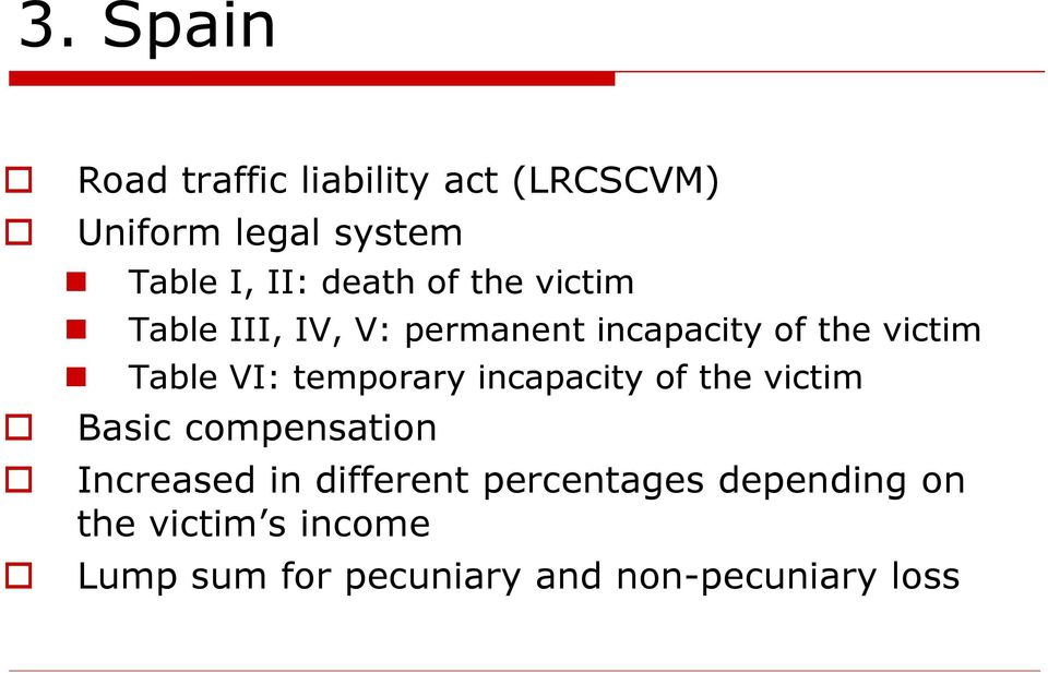 temporary incapacity of the victim Basic compensation Increased in different