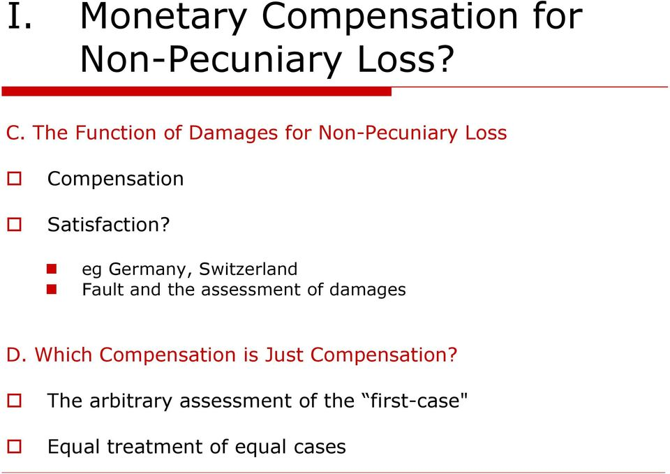 The Function of Damages for Non-Pecuniary Loss Compensation Satisfaction?