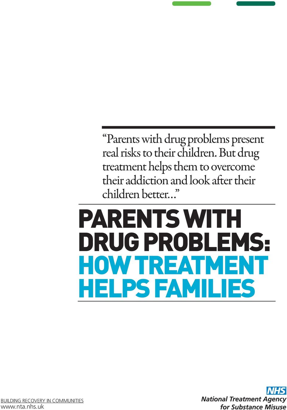 look after their children better PARENTS WITH DRUG PROBLEMS: HOW