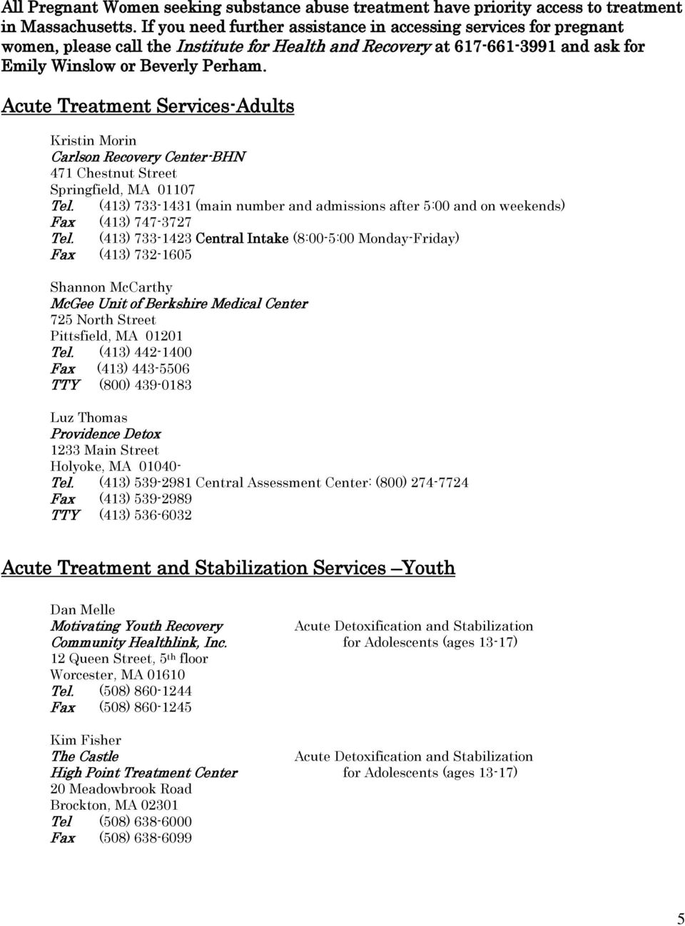 Acute Treatment Services-Adults Kristin Morin Carlson Recovery Center-BHN 471 Chestnut Street Springfield, MA 01107 Tel.