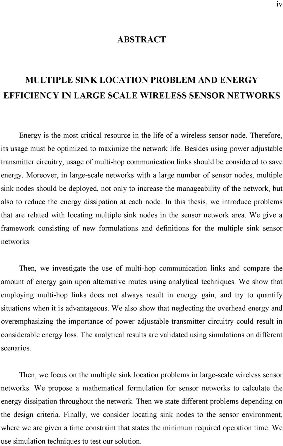 Moreover, in large-cale network with a large number of enor node, multiple ink node hould be deployed, not only to increae the manageability of the network, but alo to reduce the energy diipation at
