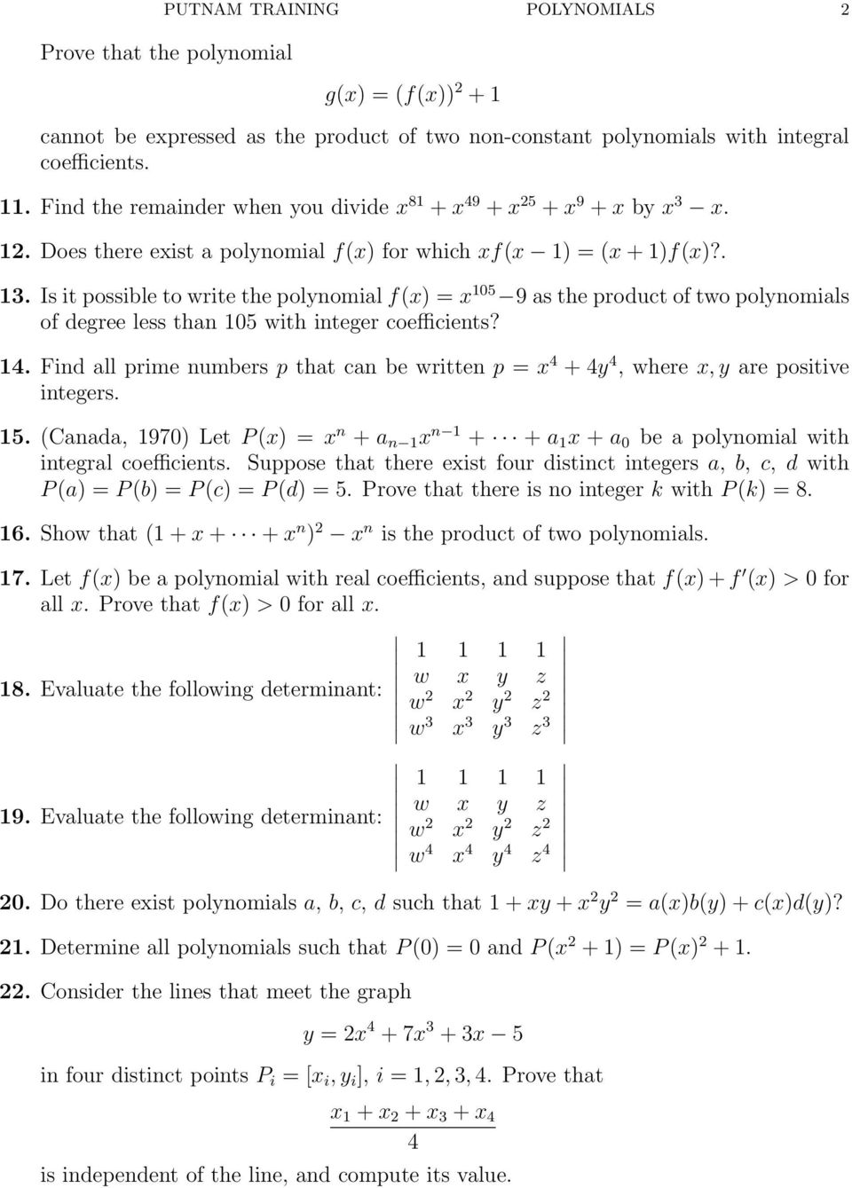 Is it possible to write the polynomial f(x) = x 105 9 as the product of two polynomials of degree less than 105 with integer coefficients? 14.