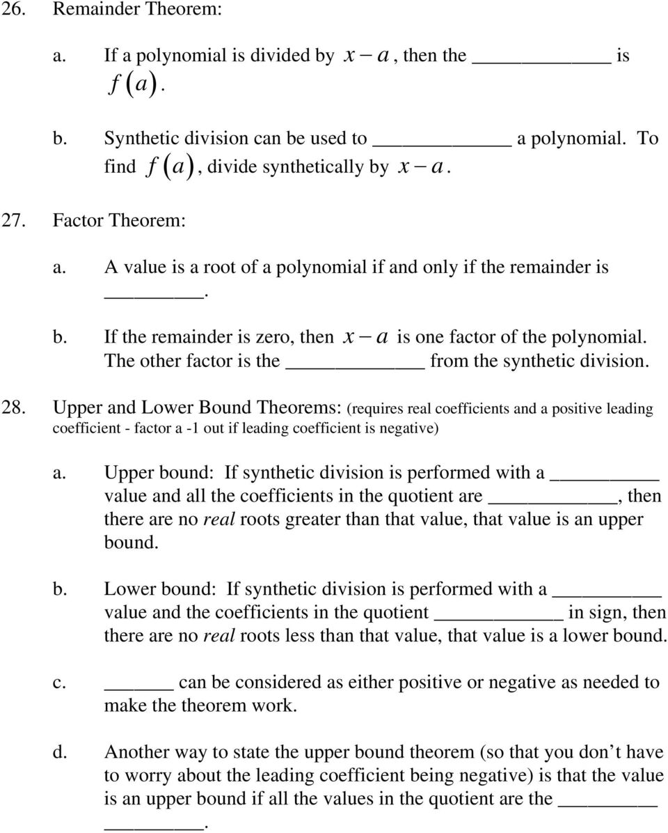Upper nd Lower Bound Theorems: (requires rel coefficients nd positive leding coefficient - fctor -1 out if leding coefficient is negtive).