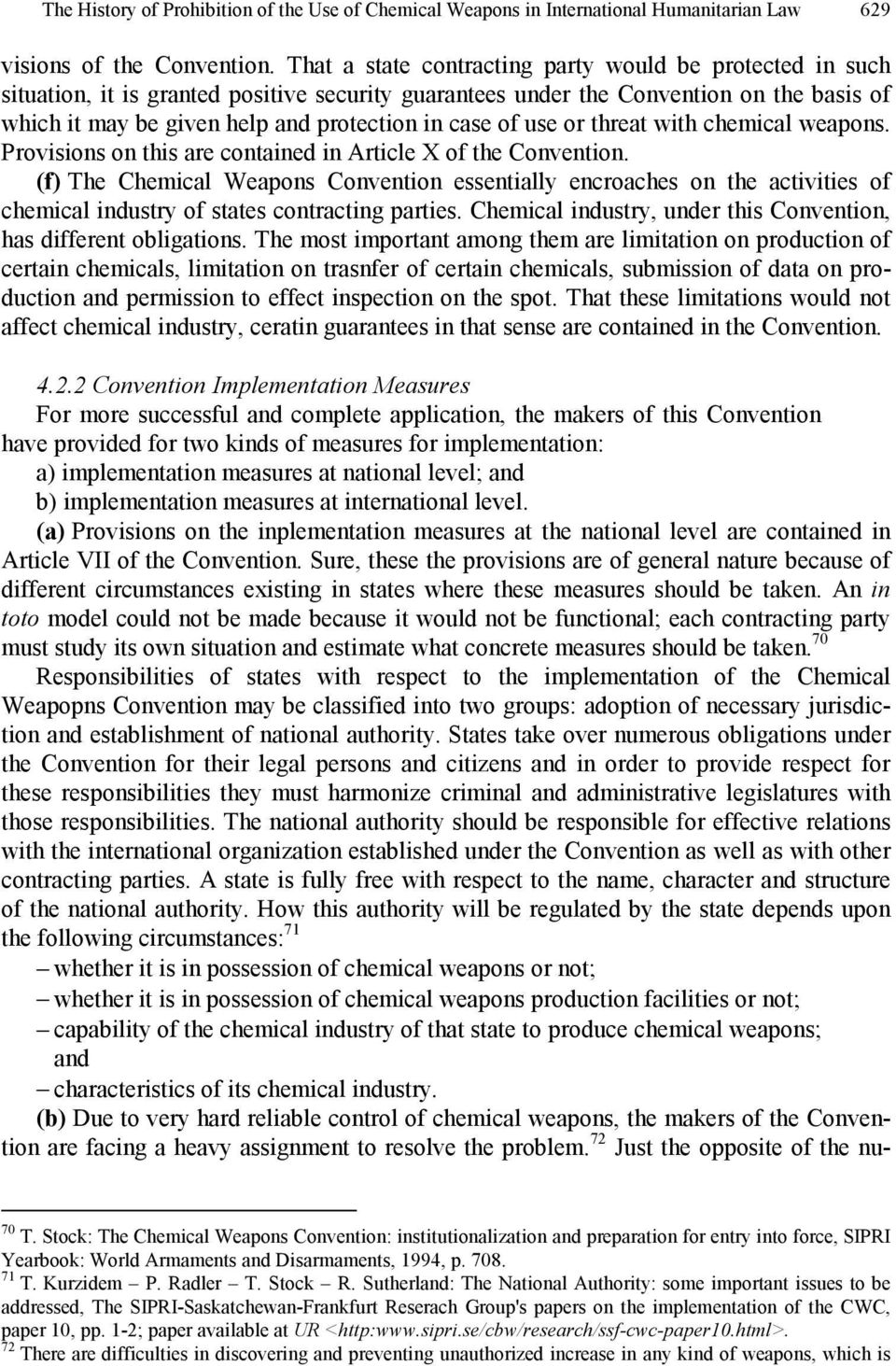 of use or threat with chemical weapons. Provisions on this are contained in Article X of the Convention.
