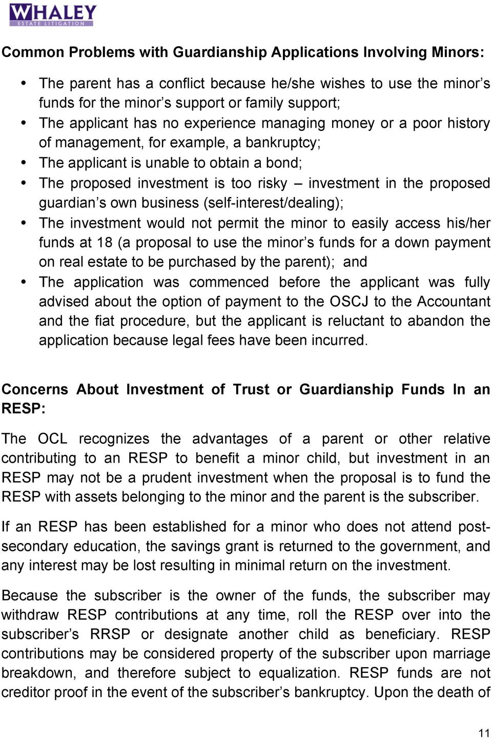 guardian s own business (self-interest/dealing); The investment would not permit the minor to easily access his/her funds at 18 (a proposal to use the minor s funds for a down payment on real estate