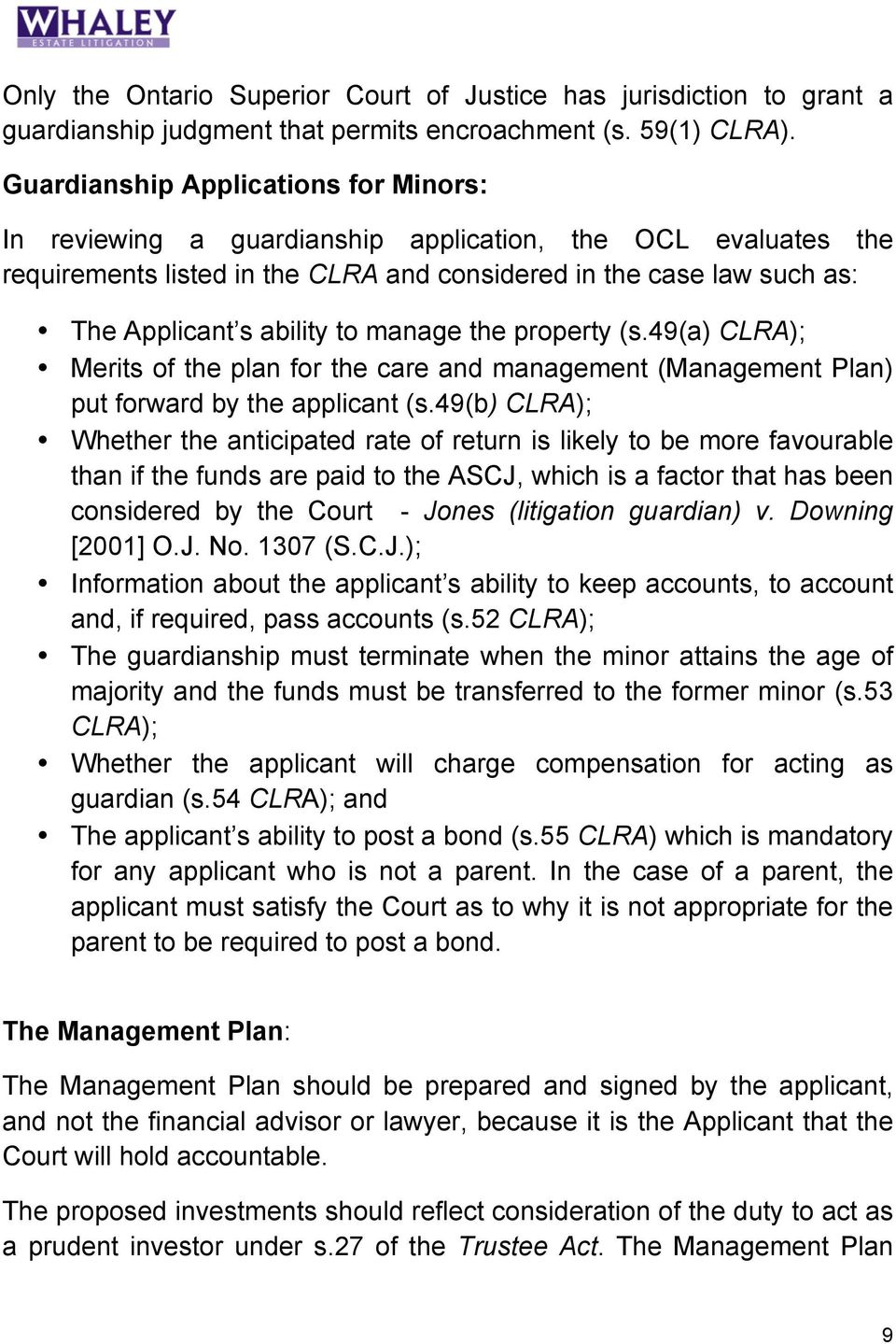 manage the property (s.49(a) CLRA); Merits of the plan for the care and management (Management Plan) put forward by the applicant (s.