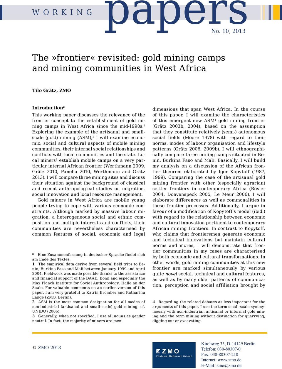 establishment of gold mining camps in West Africa since the mid-1990s.