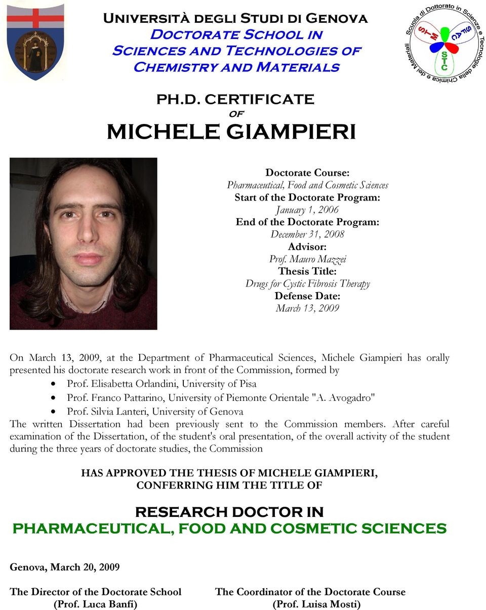 CERTIFICATE of MICHELE GIAMPIERI Doctorate Course: Pharmaceutical, Food and Cosmetic Sciences Start of the Doctorate Program: January 1, 2006 End of the Doctorate Program: December 31, 2008 Advisor:
