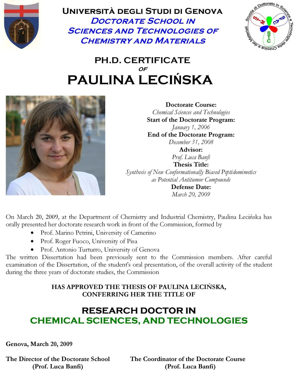 CERTIFICATE of PAULINA LECIŃSKA Doctorate Course: Chemical Sciences and Technologies Start of the Doctorate Program: January 1, 2006 End of the Doctorate Program: December 31, 2008 Advisor: Prof.