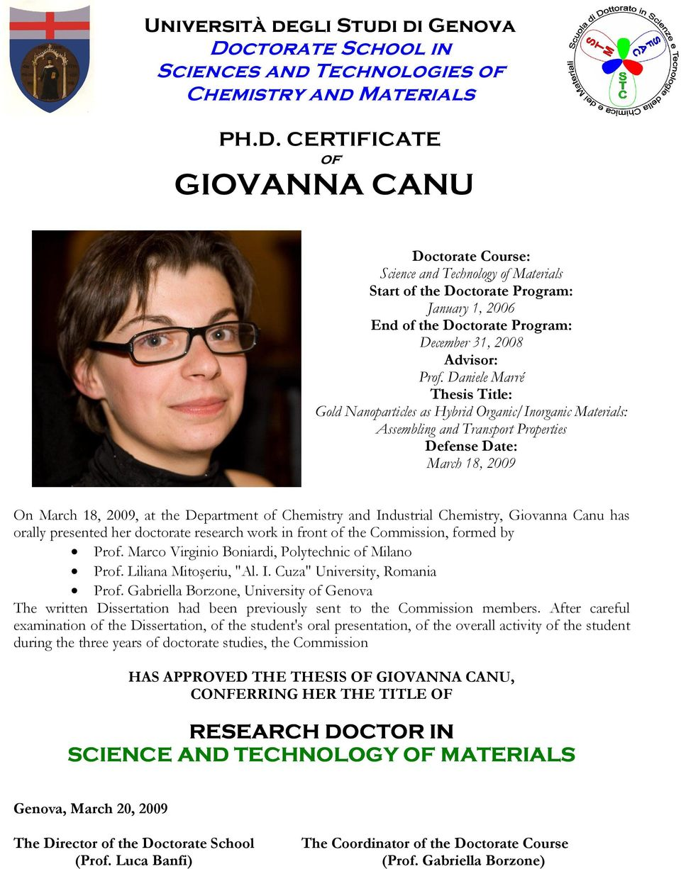 CERTIFICATE of GIOVANNA CANU Doctorate Course: Science and Technology of Materials Start of the Doctorate Program: January 1, 2006 End of the Doctorate Program: December 31, 2008 Advisor: Prof.