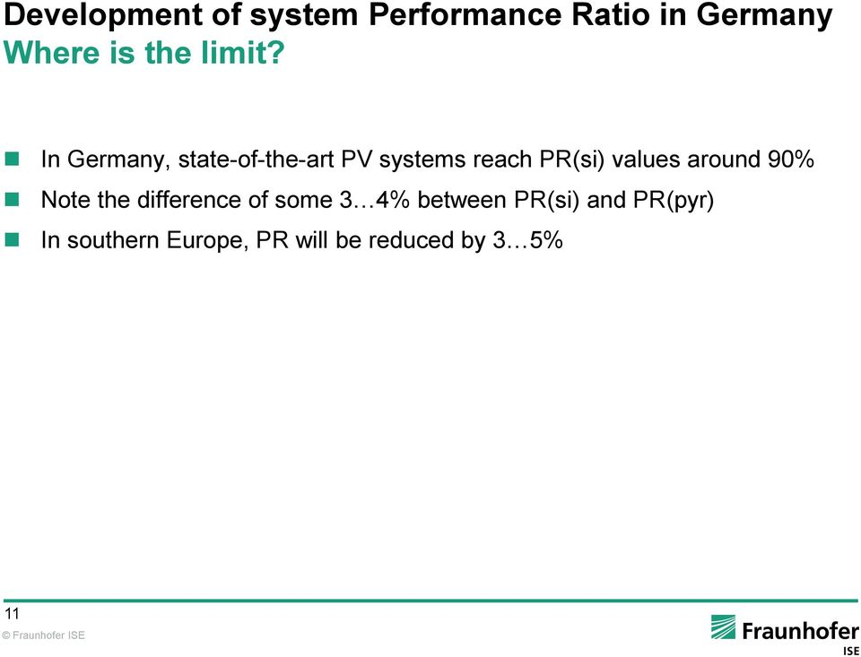 In Germany, state-of-the-art PV systems reach PR(si) values