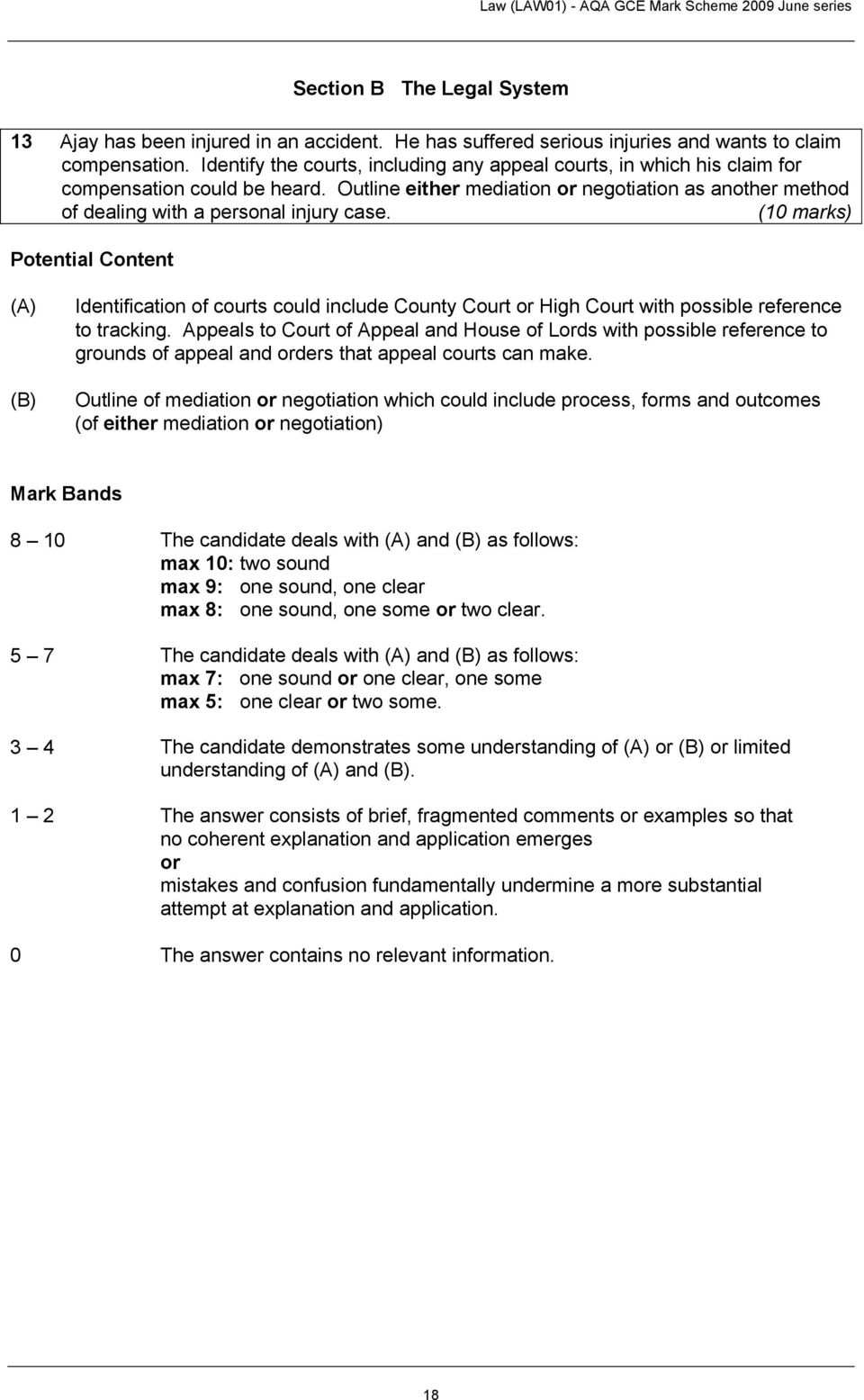 (1 marks) (B) Identification of courts could include County Court or High Court with possible reference to tracking.