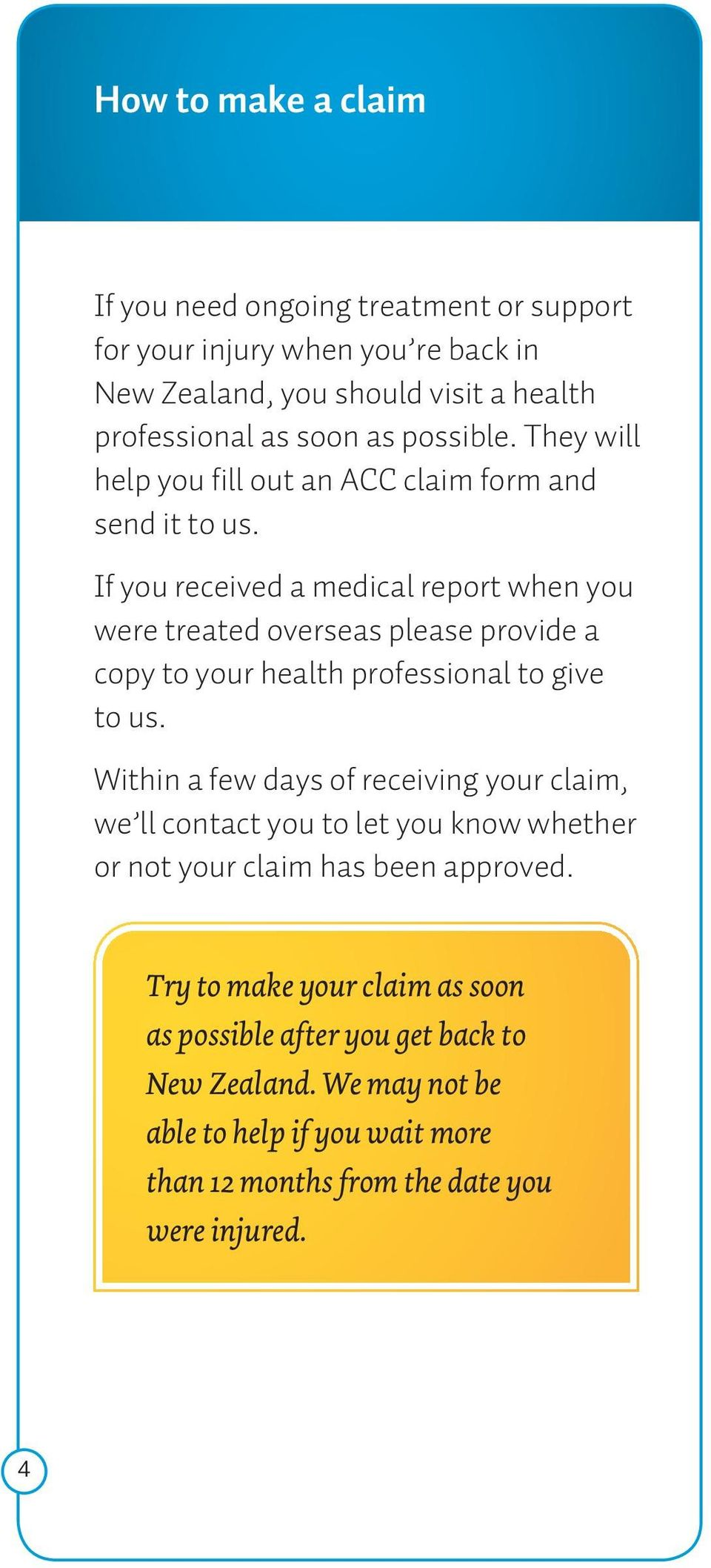If you received a medical report when you were treated overseas please provide a copy to your health professional to give to us.