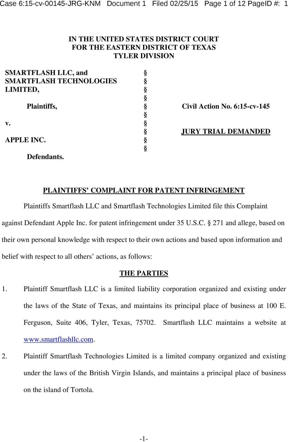 6:15-cv-145 JURY TRIAL DEMANDED PLAINTIFFS COMPLAINT FOR PATENT INFRINGEMENT Plaintiffs Smartflash LLC and Smartflash Technologies Limited file this Complaint against Defendant Apple Inc.