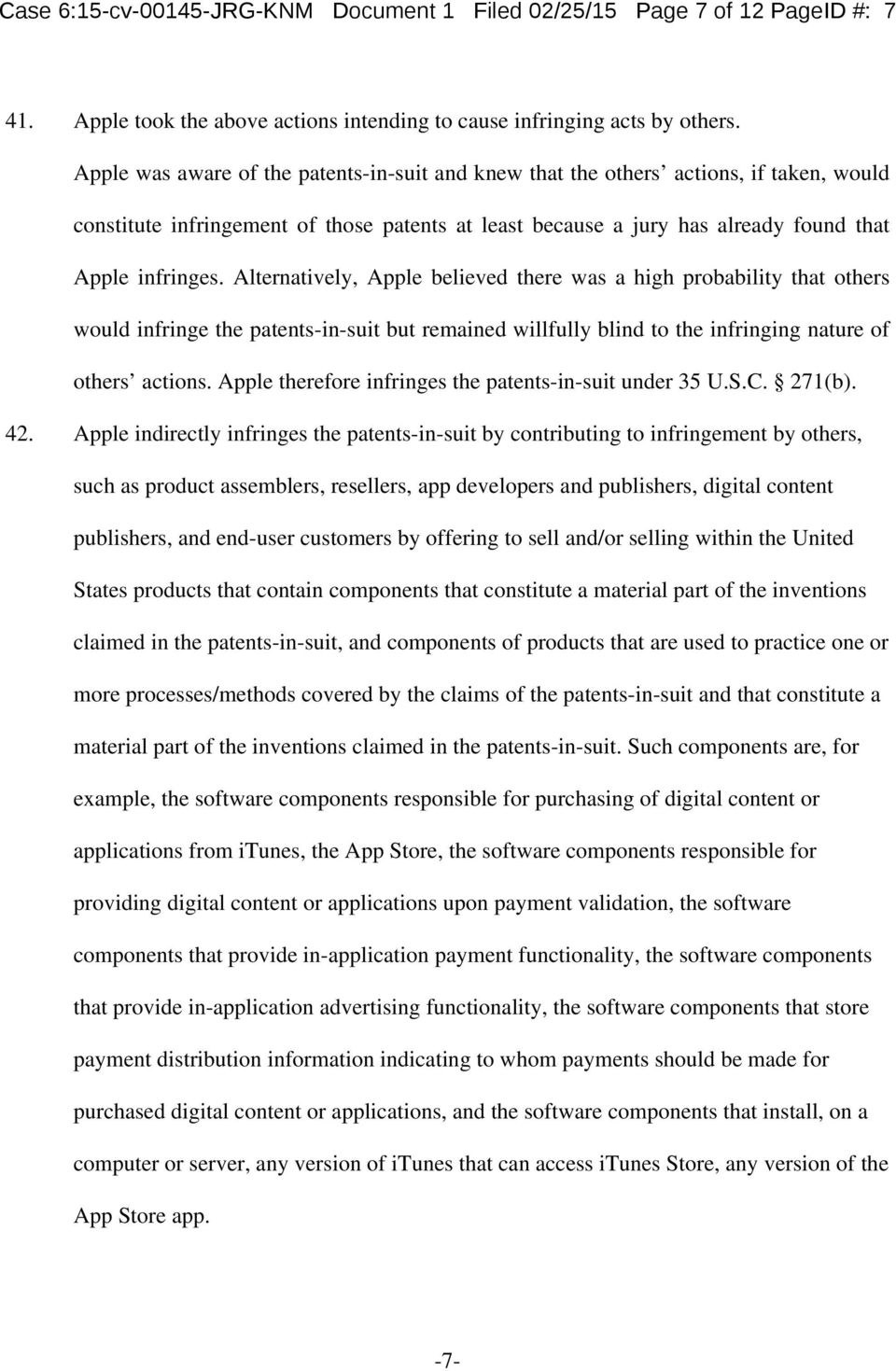 Alternatively, Apple believed there was a high probability that others would infringe the patents-in-suit but remained willfully blind to the infringing nature of others actions.