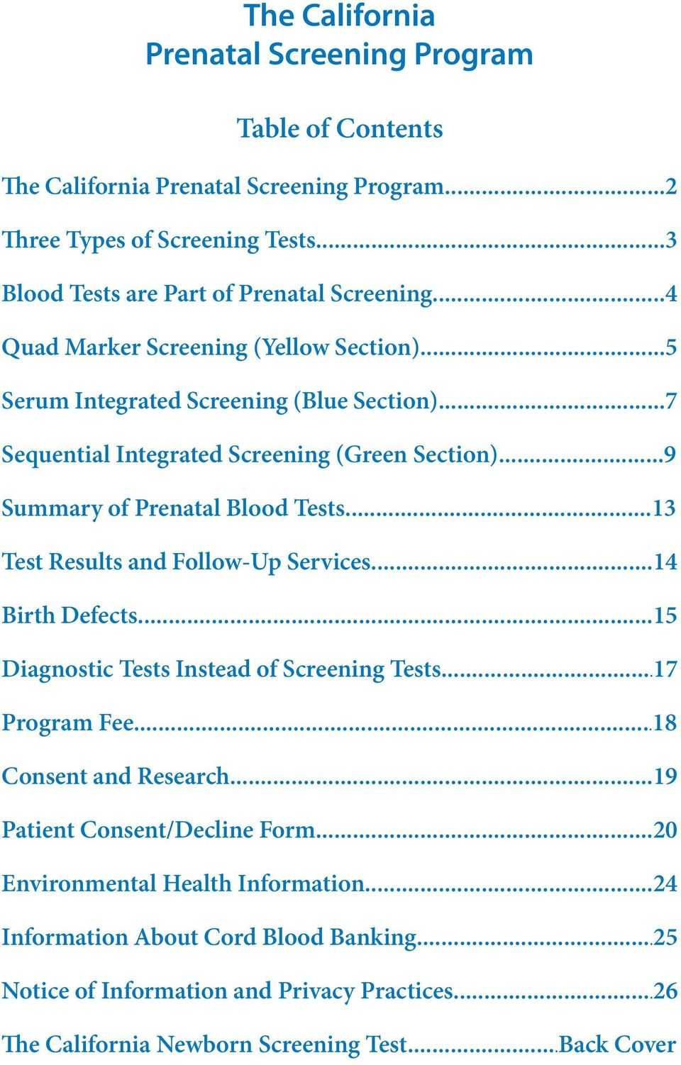 ..13 Test Results and Follow-Up Services...14 Birth Defects...15 Diagnostic Tests Instead of Screening Tests...17 Program Fee...18 Consent and Research.