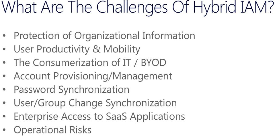The Consumerization of IT / BYOD Account Provisioning/Management