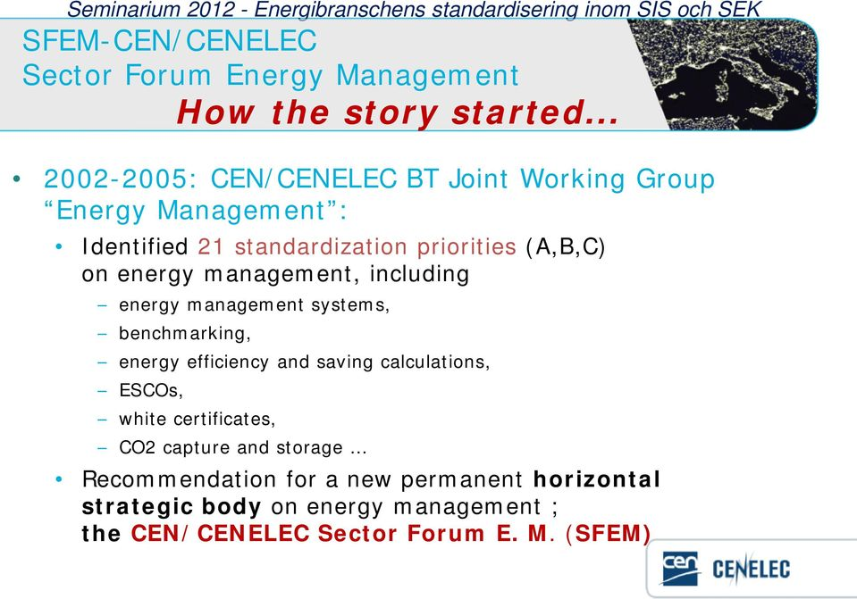 on energy management, including energy management systems, benchmarking, energy efficiency and saving calculations,