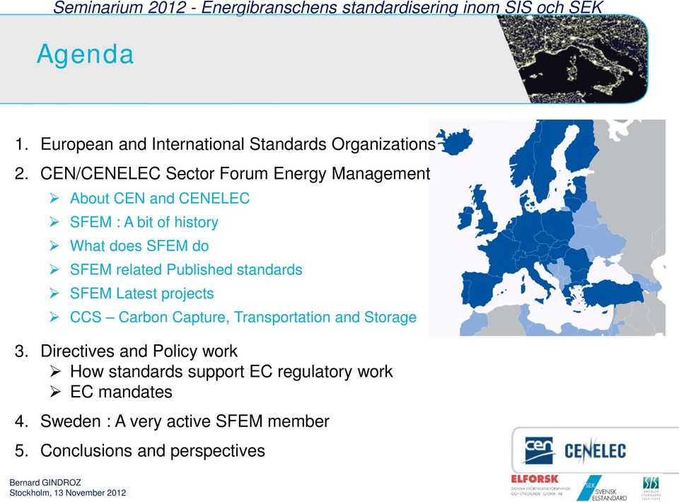 do SFEM related Published standards SFEM Latest projects CCS Carbon Capture, Transportation and Storage 3.
