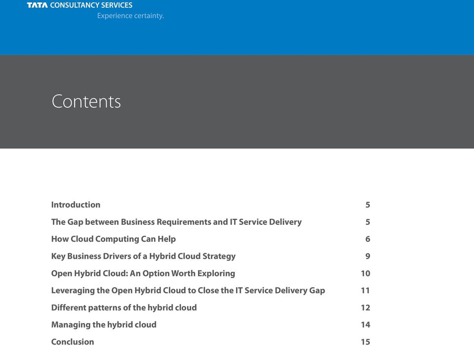 Cloud: An Option Worth Exploring 10 Leveraging the Open Hybrid Cloud to Close the IT Service