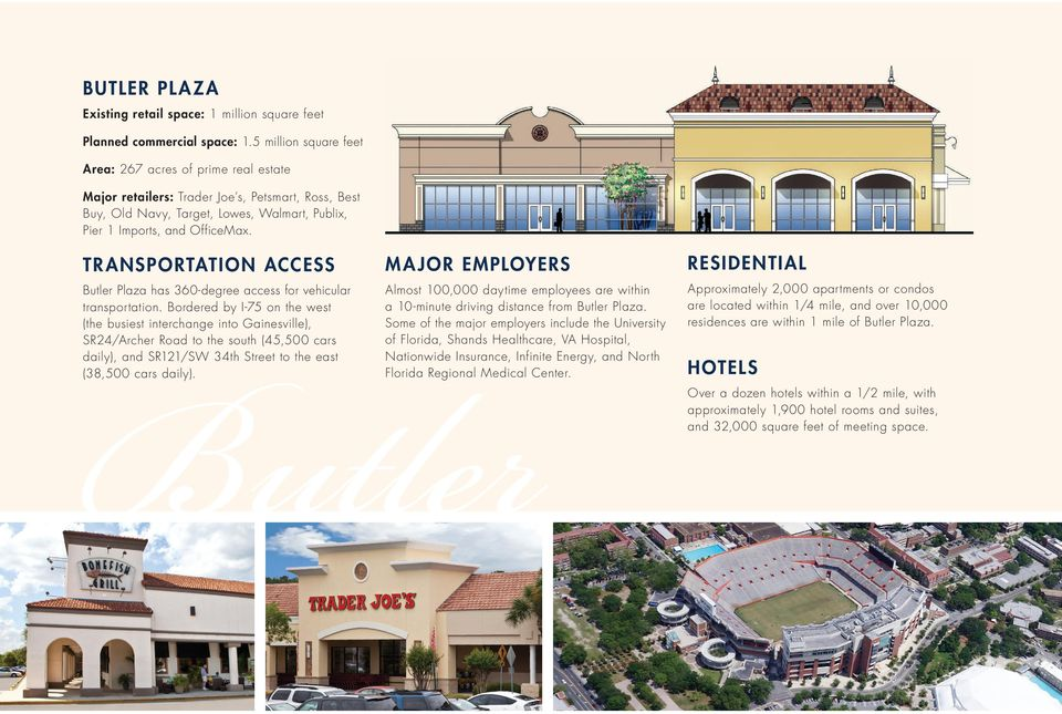TR ANSPORTATION ACCESS M A JOR EMPLOYERS RESIDENTIAL Butler Plaza has 360-degree access for vehicular transportation.