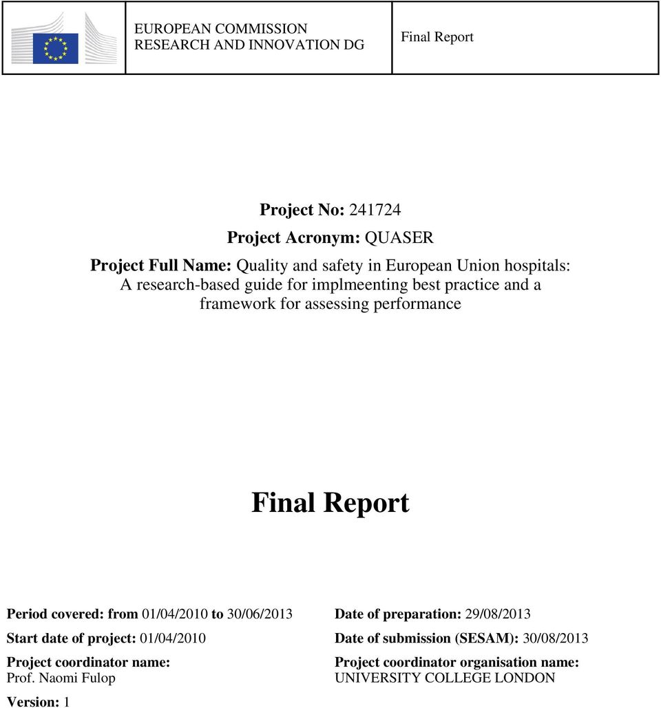 Final Report Period covered: from 01/04/2010 to 30/06/2013 Date of preparation: 29/08/2013 Start date of project: 01/04/2010 Date of