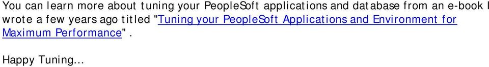 "few years ago titled ""Tuning your PeopleSoft"