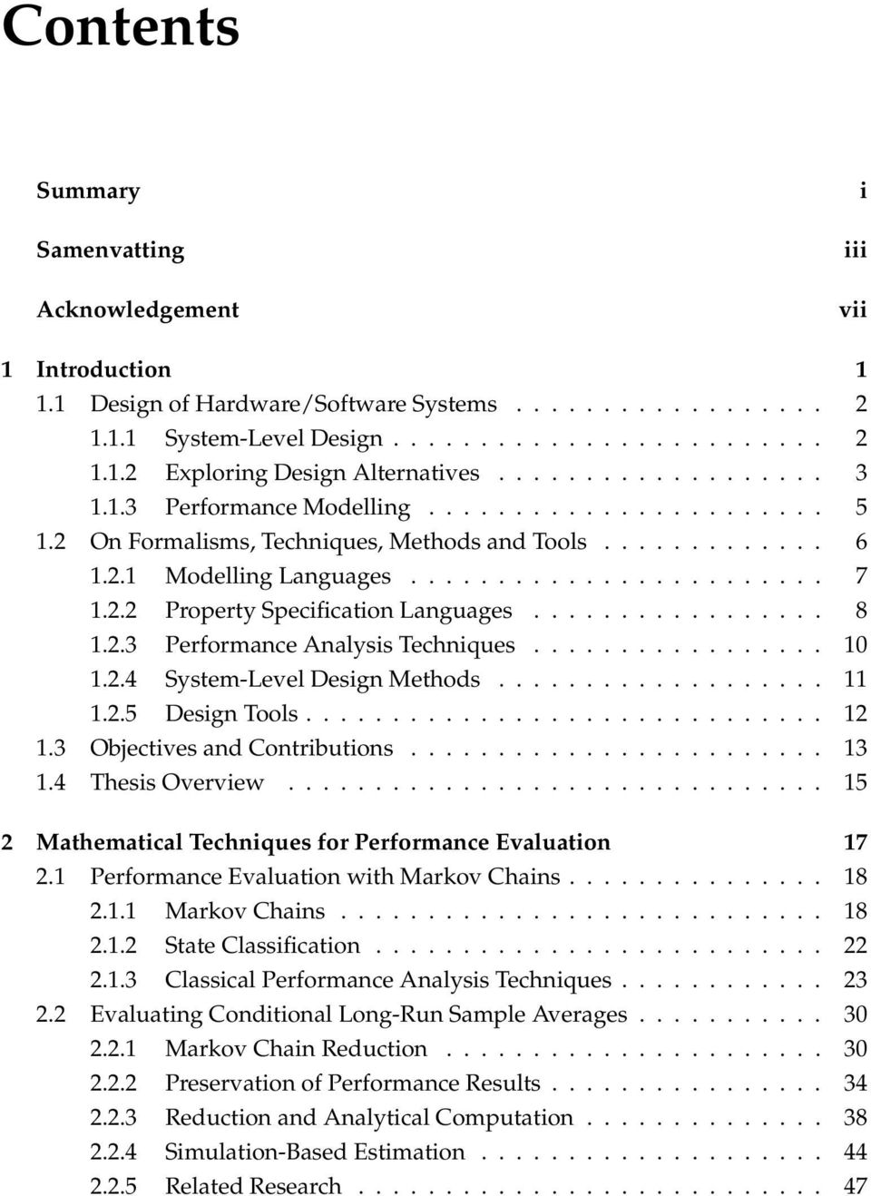 ................ 8 1.2.3 Performance Analysis Techniques................. 10 1.2.4 System-Level Design Methods................... 11 1.2.5 Design Tools.............................. 12 1.
