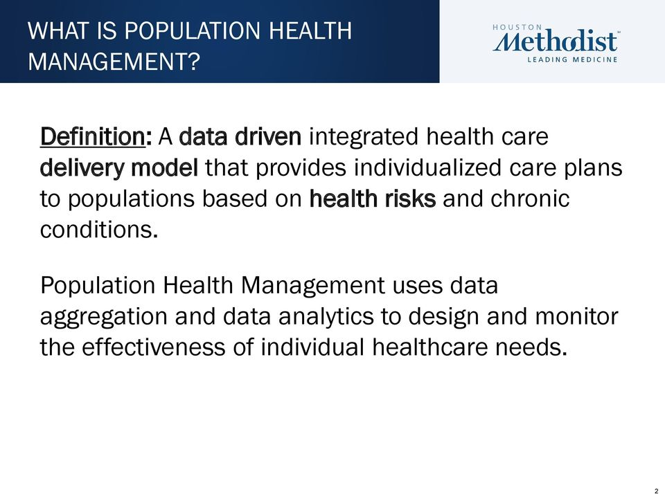 individualized care plans to populations based on health risks and chronic conditions.