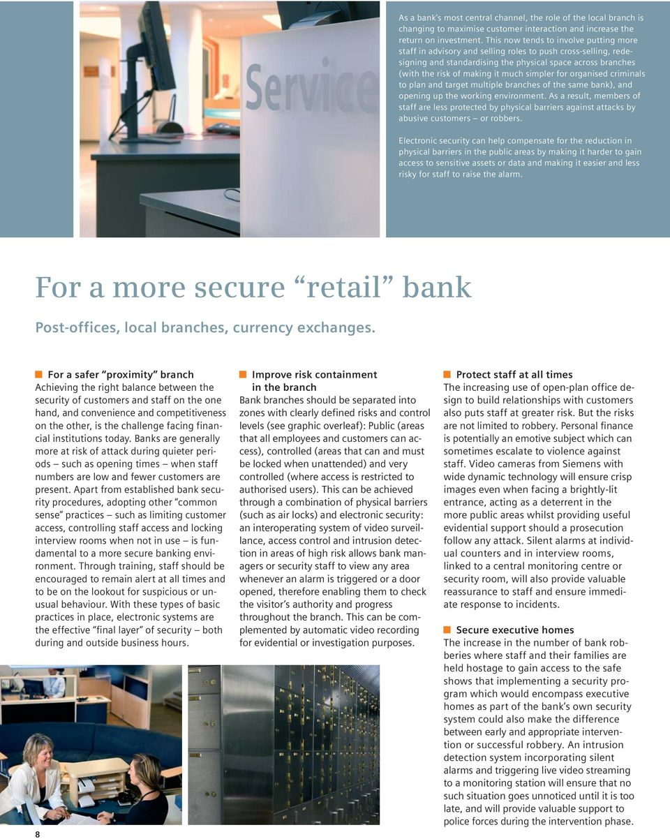 simpler for organised criminals to plan and target multiple branches of the same bank), and opening up the working environment.