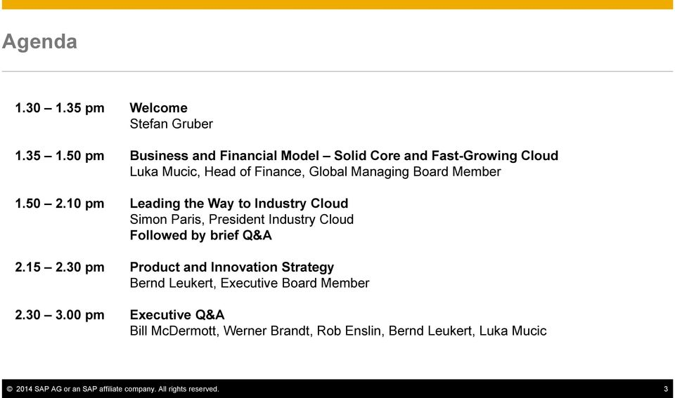 50 2.10 pm Leading the Way to Industry Cloud Simon Paris, President Industry Cloud Followed by brief Q&A 2.15 2.