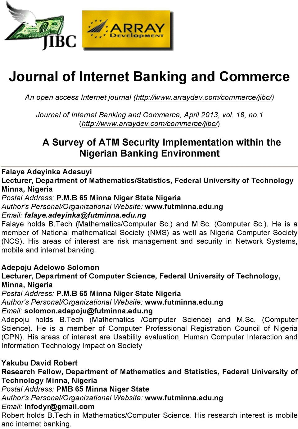com/commerce/jibc/) A Survey of ATM Security Implementation within the Nigerian Banking Environment Falaye Adeyinka Adesuyi Lecturer, Department of Mathematics/Statistics, Federal University of