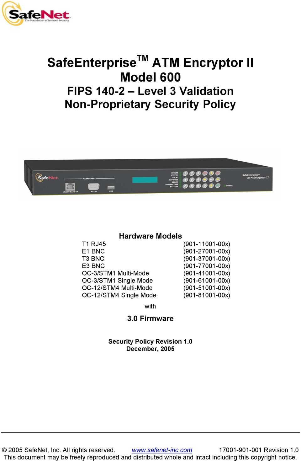 Multi-Mode (901-51001-00x) OC-12/STM4 Single Mode (901-81001-00x) with 3.0 Firmware Security Policy Revision 1.0 December, 2005 2005 SafeNet, Inc.