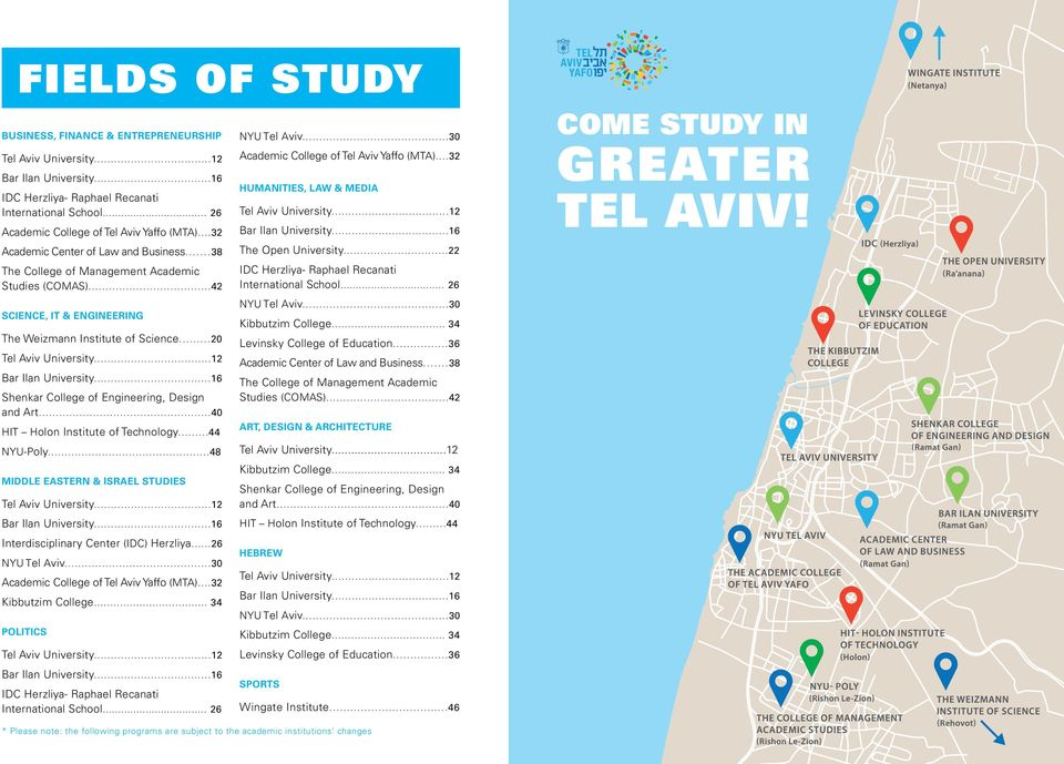 ..12 Bar Ilan University...16 Shenkar College of Engineering, Design and Art...40 HIT Holon Institute of Technology...44 NYU-Poly...48 Middle Eastern & Israel Studies Tel Aviv University.