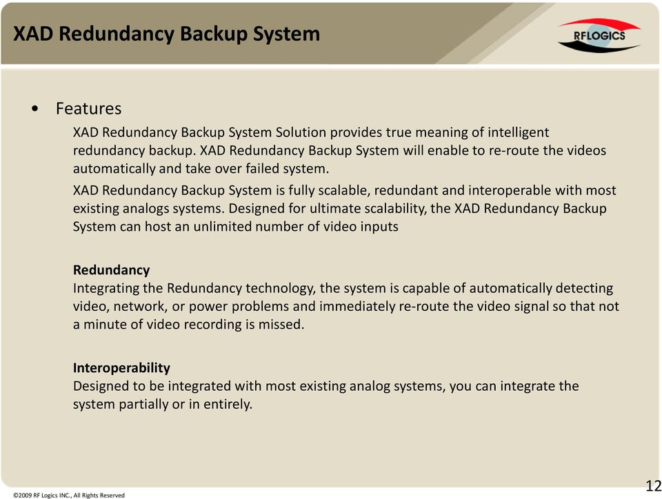 XAD Redundancy Backup System is fully scalable, redundant and interoperable with most existing analogs systems.