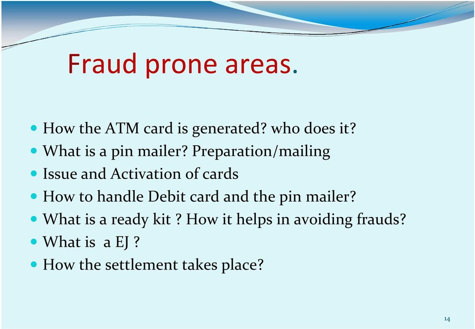 Preparation/mailing Issue and Activation of cards How to handle Debit