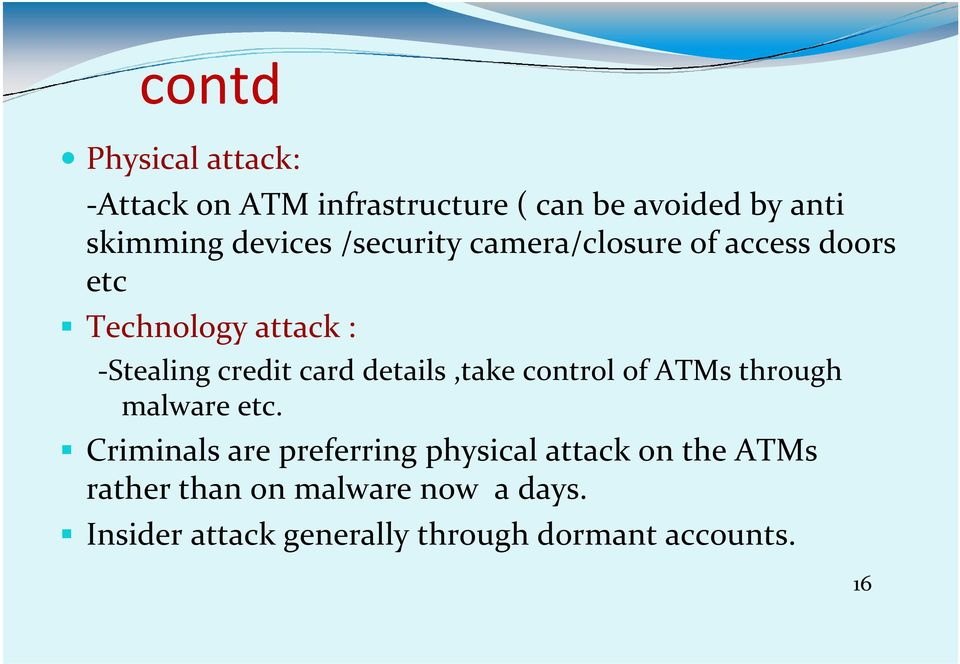 card details,take control of ATMs through malware etc.