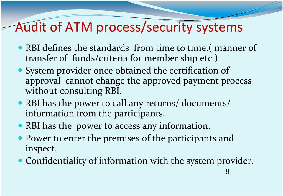 change the approved payment process without consulting RBI.