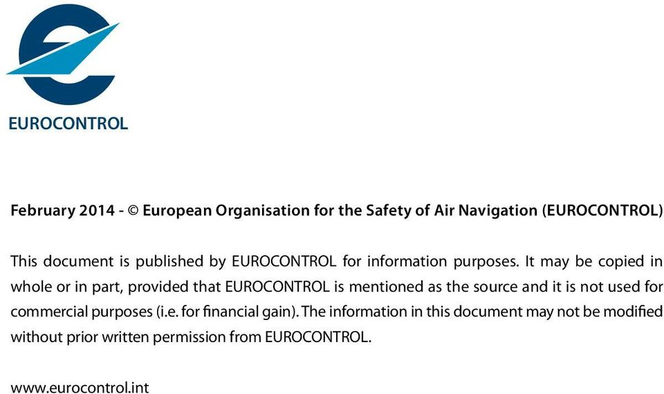It may be copied i whole or i part, provided that EUROCONTROL is metioed as the source ad it is ot used