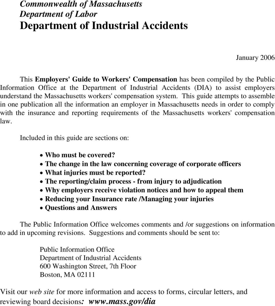This guide attempts to assemble in one publication all the information an employer in Massachusetts needs in order to comply with the insurance and reporting requirements of the Massachusetts