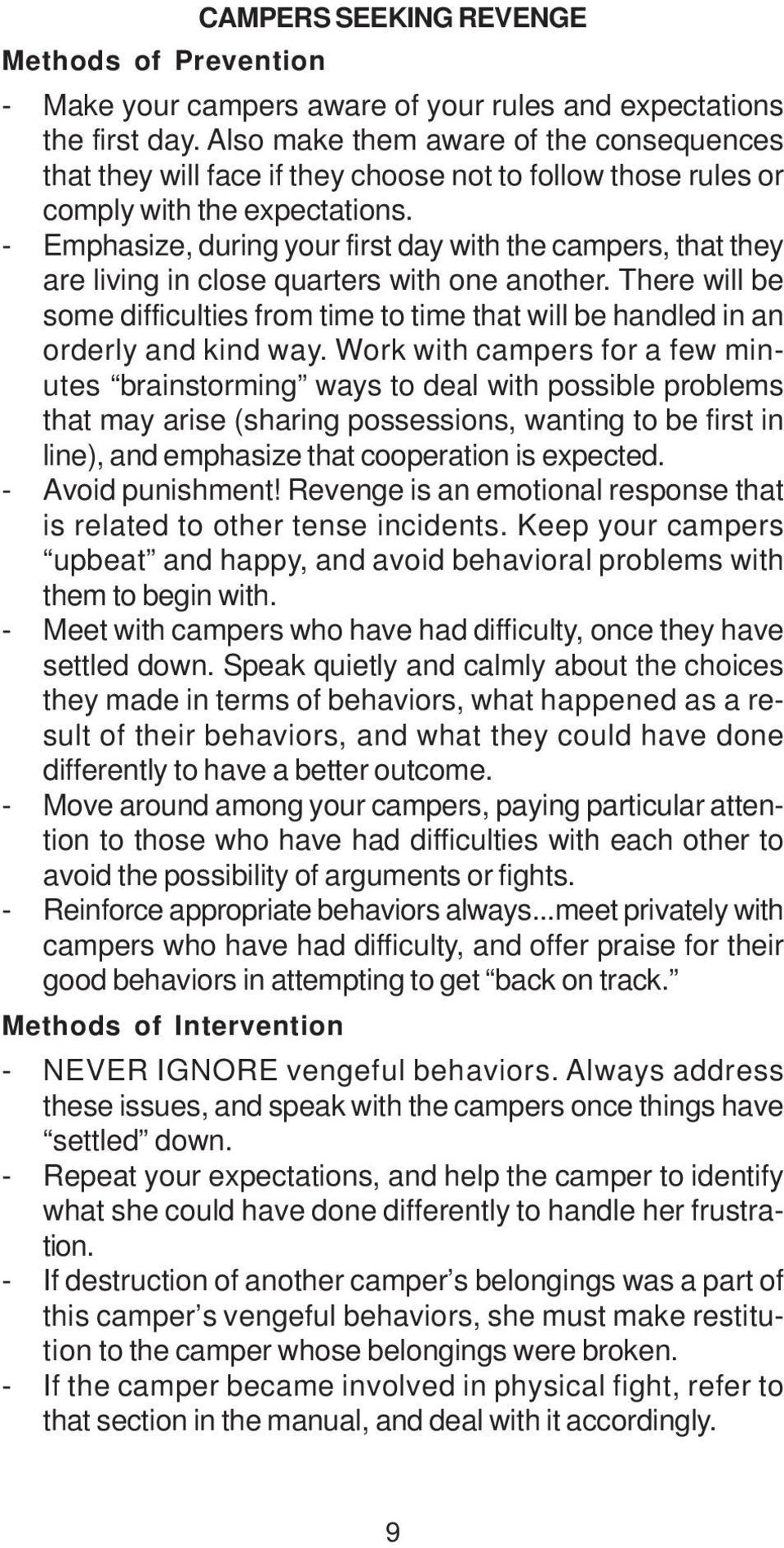 - Emphasize, during your first day with the campers, that they are living in close quarters with one another.