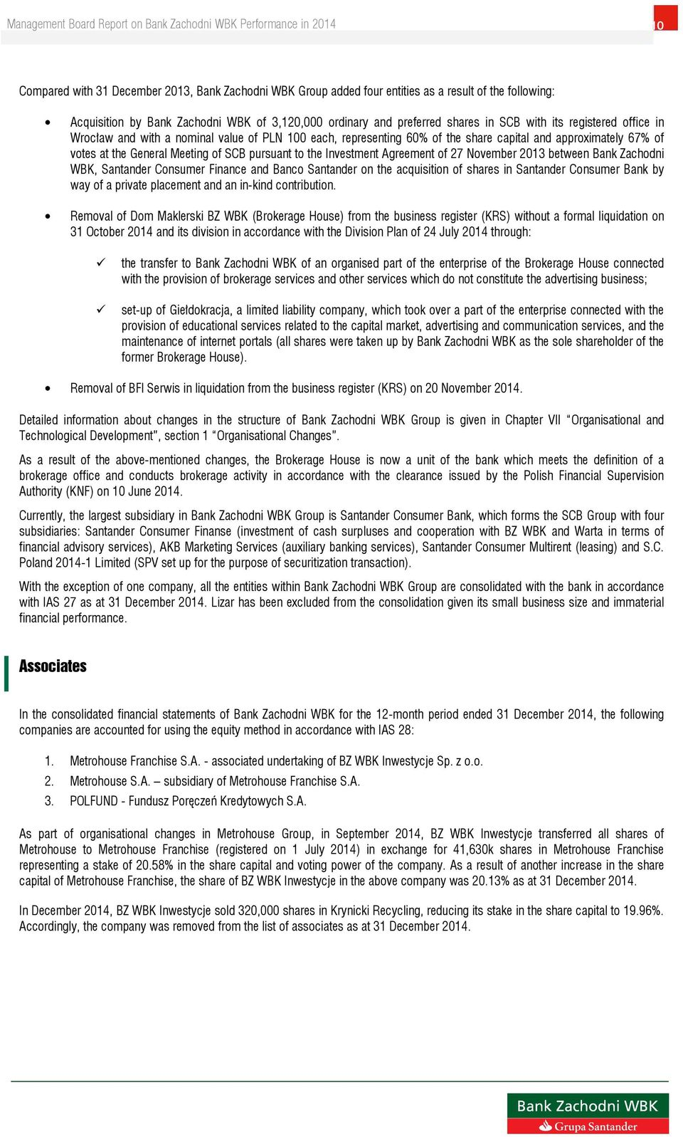 Investment Agreement of 27 November 2013 between Bank Zachodni WBK, Santander Consumer Finance and Banco Santander on the acquisition of shares in Santander Consumer Bank by way of a private