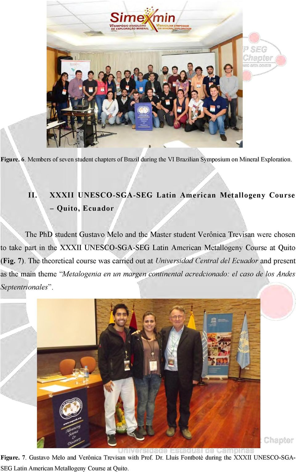 XXXII UNESCO-SGA-SEG Latin American Metallogeny Course at Quito (Fig. 7).