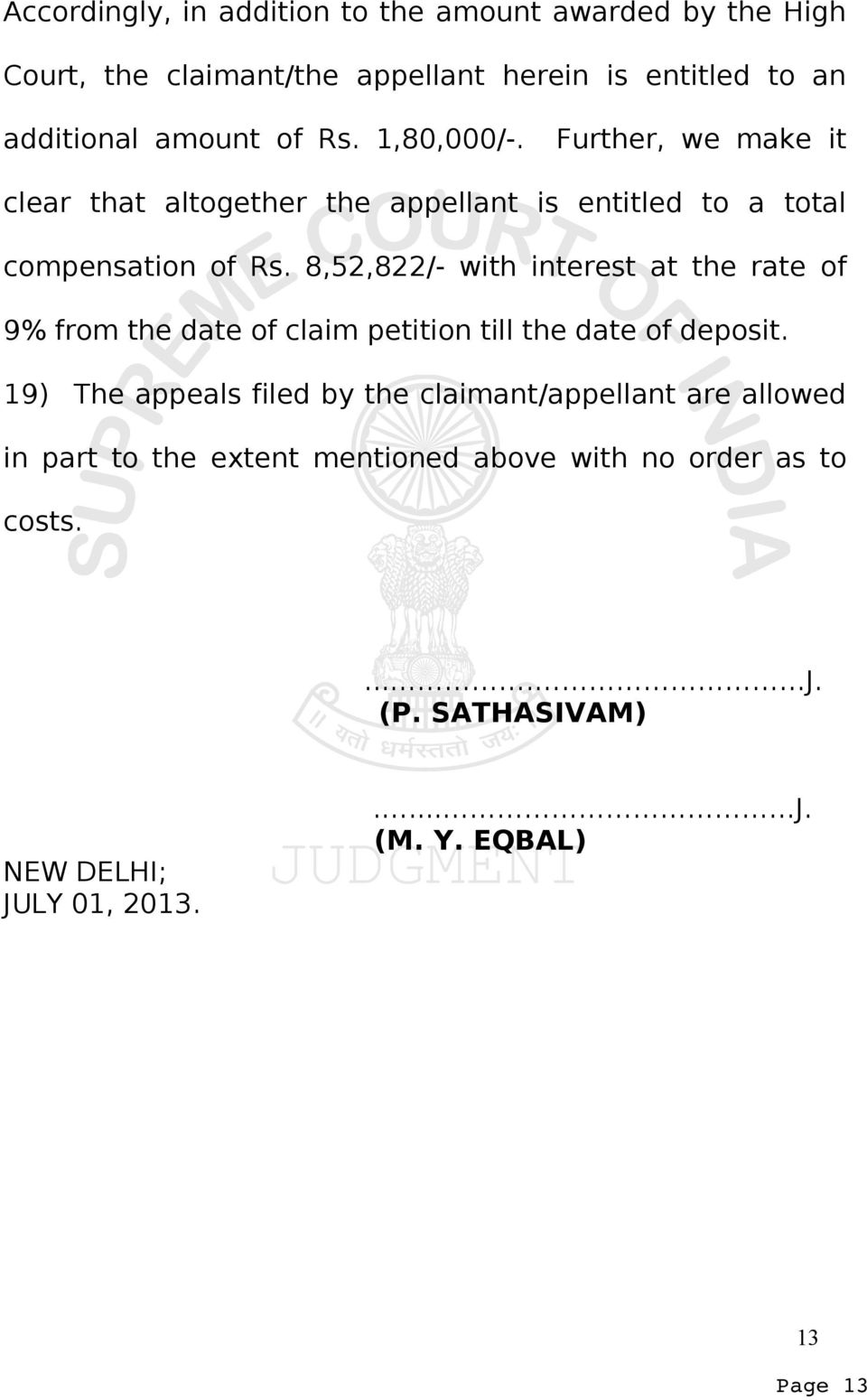 8,52,822/- with interest at the rate of 9% from the date of claim petition till the date of deposit.
