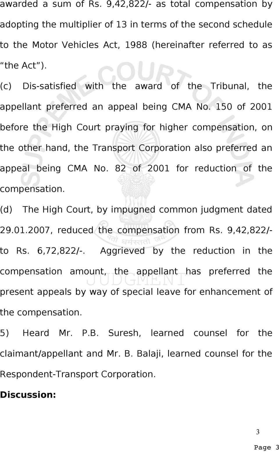 150 of 2001 before the High Court praying for higher compensation, on the other hand, the Transport Corporation also preferred an appeal being CMA No. 82 of 2001 for reduction of the compensation.