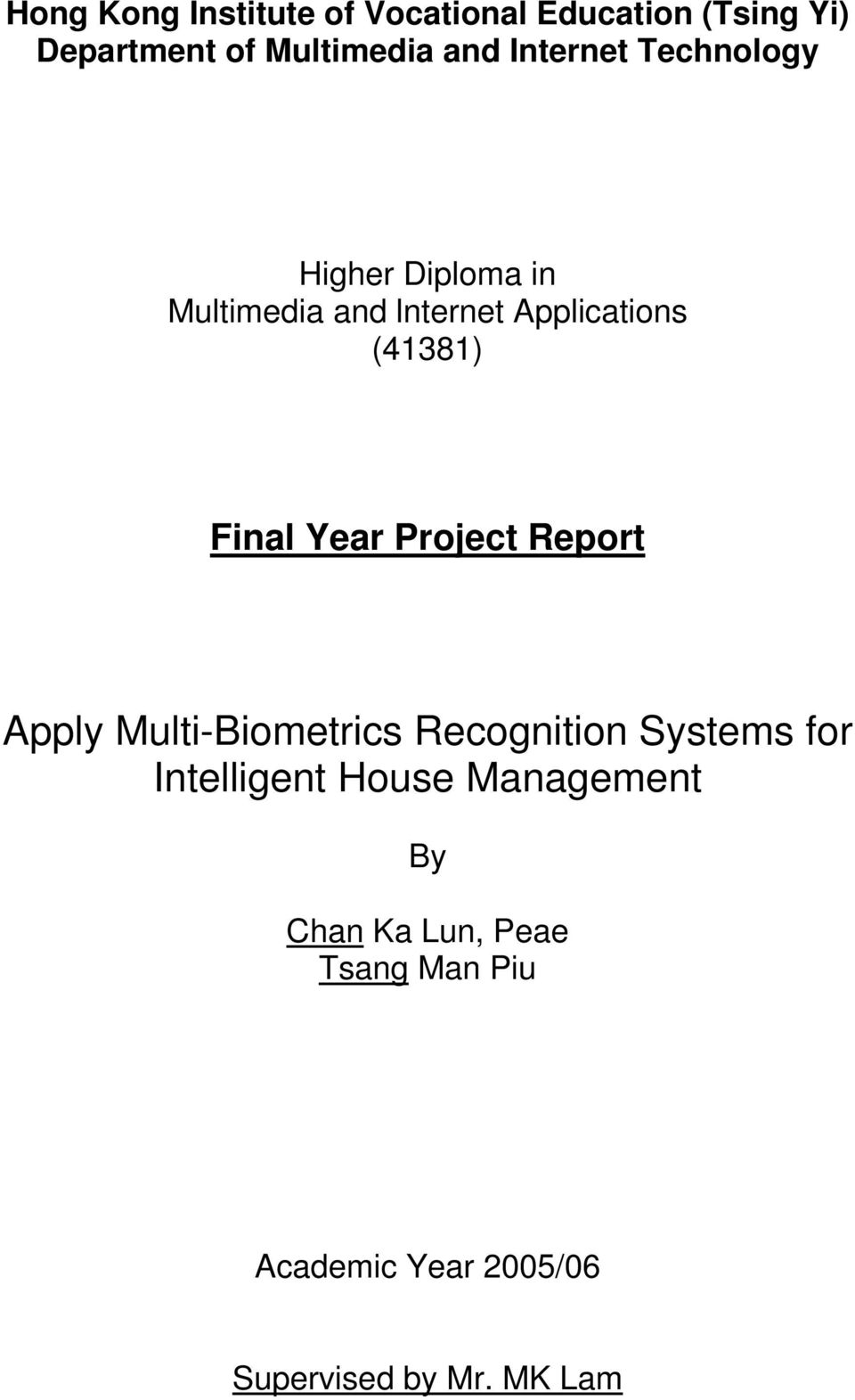 Final Year Project Report Apply Multi-Biometrics Recognition Systems for Intelligent
