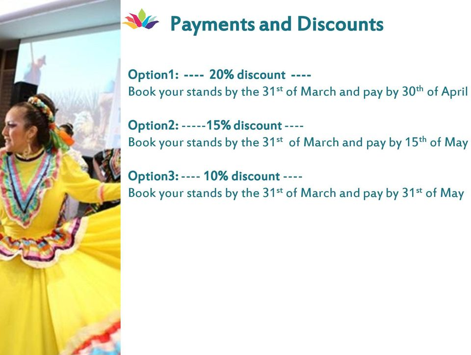 discount ---- Book your stands by the 31 st of March and pay by 15 th of May