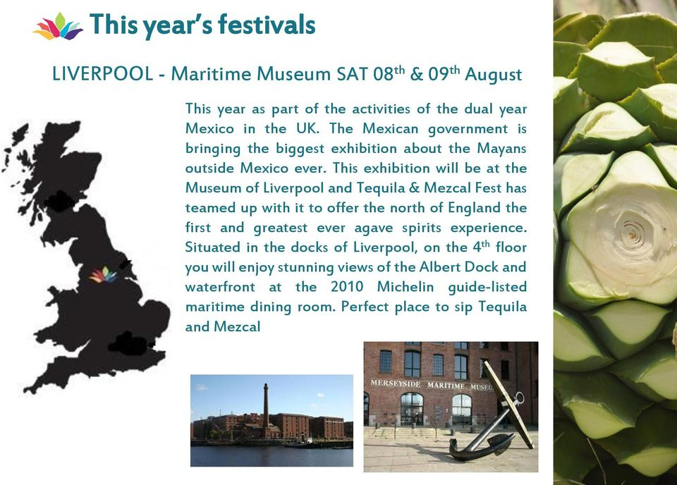 This exhibition will be at the Museum of Liverpool and Tequila & Mezcal Fest has teamed up with it to offer the north of England the first and greatest ever agave