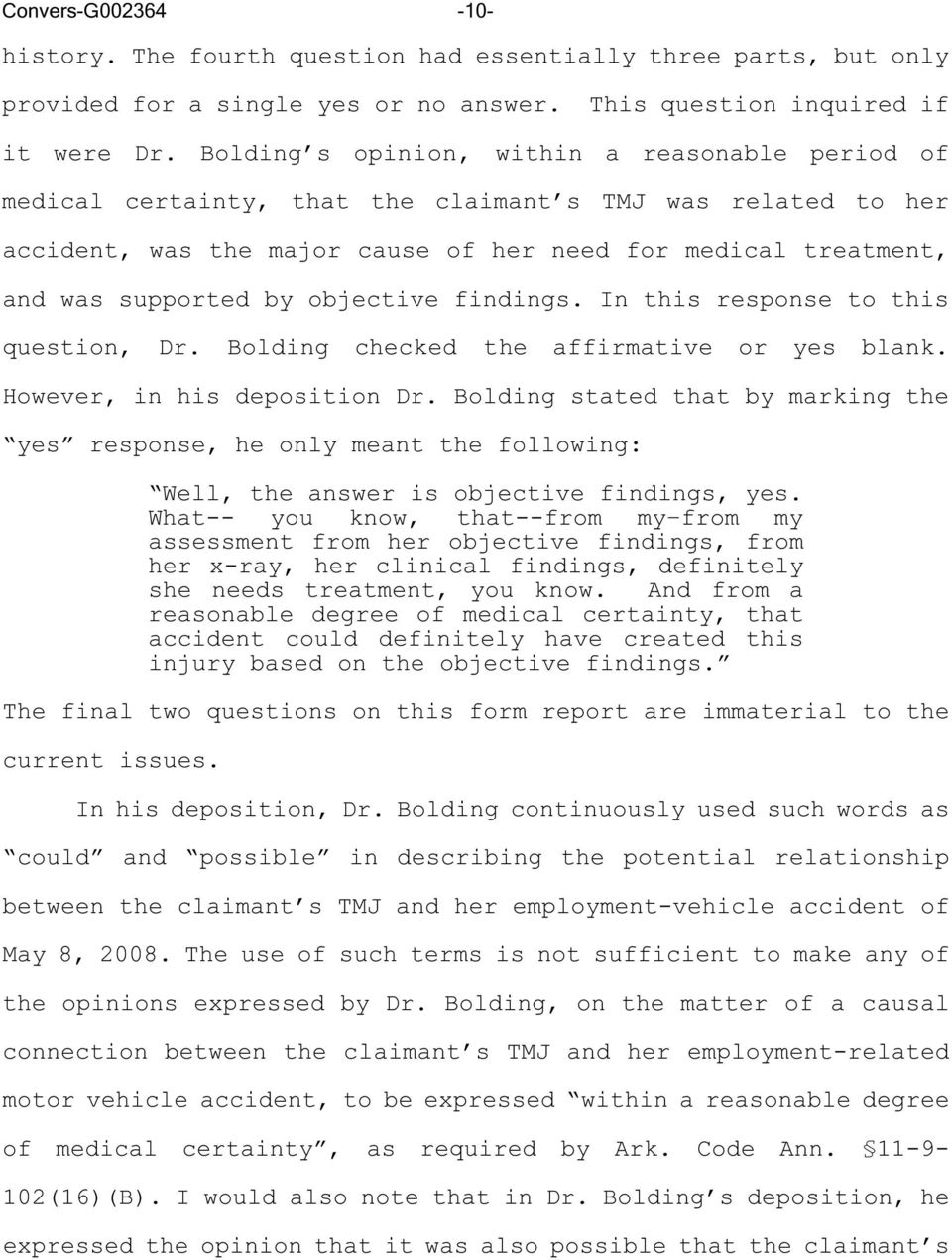objective findings. In this response to this question, Dr. Bolding checked the affirmative or yes blank. However, in his deposition Dr.