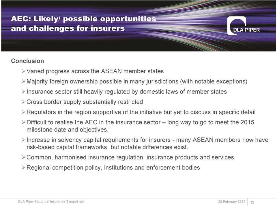 discuss in specific detail Difficult to realise the AEC in the insurance sector long way to go to meet the 2015 milestone date and objectives.